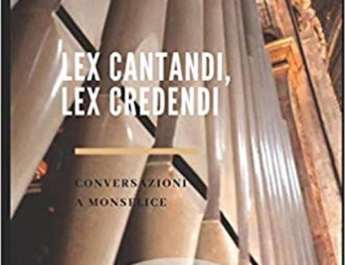 """""""Lex cantandi, lex credendi. Conversazioni a Monselice.""""  Edizioni Chorabooks."""