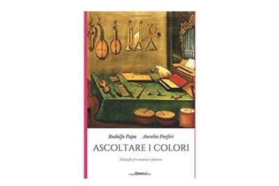 """Copertina del libro """"Ascoltare i colori"""" di Aurelio Porfiri e Rodolfo Papa"""