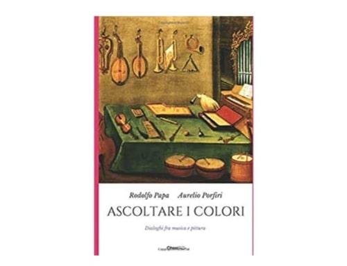 Ascoltare i colori. Dialoghi fra musica e pittura