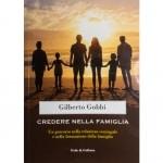 """""""Credere nella famiglia"""" - di Gilberto Gobbi"""