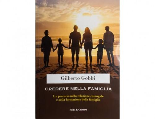 """""""Credere nella famiglia"""" – di Gilberto Gobbi"""