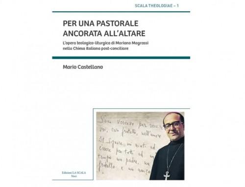 Mario Castellano, Per una pastorale ancorata all'altare. L'opera teologico-liturgica di Mariano Magrassi nella Chiesa italiana post-conciliare