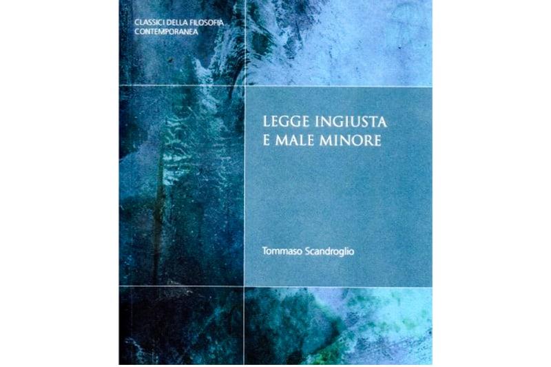 Legge Ingiusta e Male Minore libro di Scandroglio