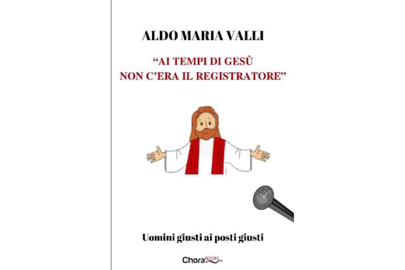 Aldo Maria Valli Libro su registratore si tempi di Gesù