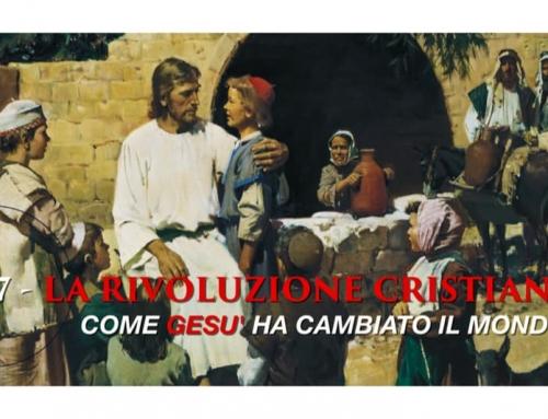 LA RIVOLUZIONE CRISTIANA. Come Gesù ha cambiato il mondo – V.L. n. 7