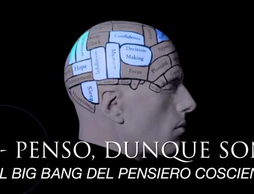 PENSO, DUNQUE SONO. – V.L. n.10 – Il Big Bang del pensiero autocosciente.