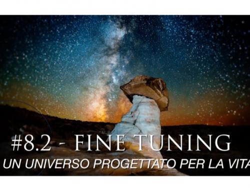 FINE TUNING. Un universo progettato per la vita – V.L.#8.2