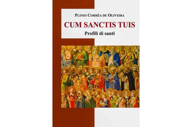 Plinio Correa de Oliveira CUM SANCTIS TUIS Profili di santi