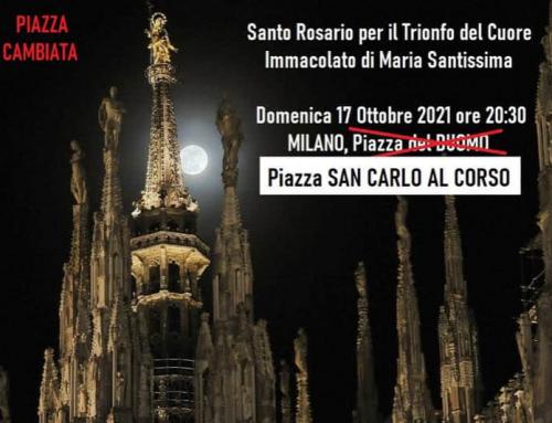 Domenica 17 Ottobre, 20:30 Piazza del Duomo Milano – Rosario per il Trionfo del Cuore Immacolato di Maria